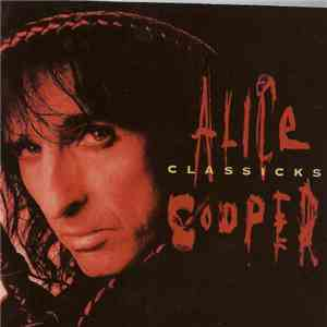 Alice Cooper  - Classicks download