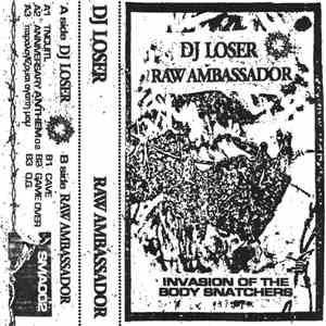 DJ Loser / Raw Ambassador - Invasion Of The Body Snatchers download