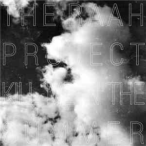 The RAah Project - Kill Me In The Summer download